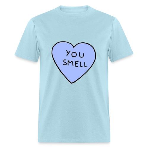 You Smell Shirt - Men's T-Shirt