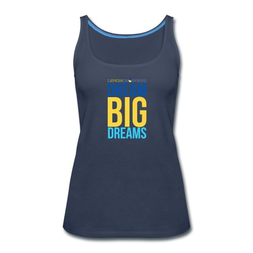 Dream Big Dreams Women's Premium Tank - Women's Premium Tank Top