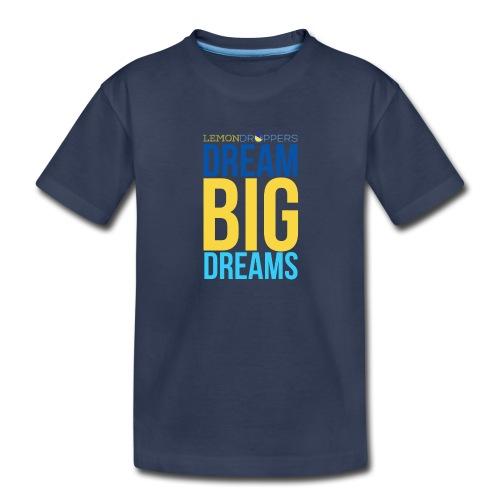 Dream Big Dreams Kid's Premium TShirt - Kids' Premium T-Shirt