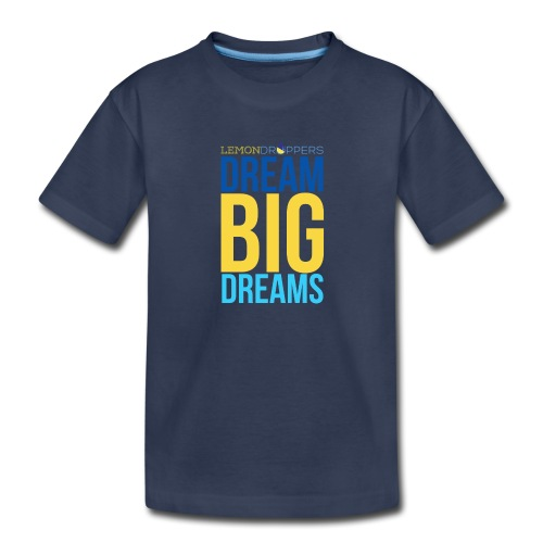 Dream Big Dreams Kid's Premium TShirt - Kids' Premium T-Shirt