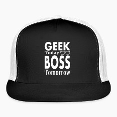 Geek Today Boss Tomorrow Caps