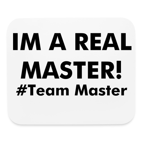Im A Real Master - Mouse pad Horizontal