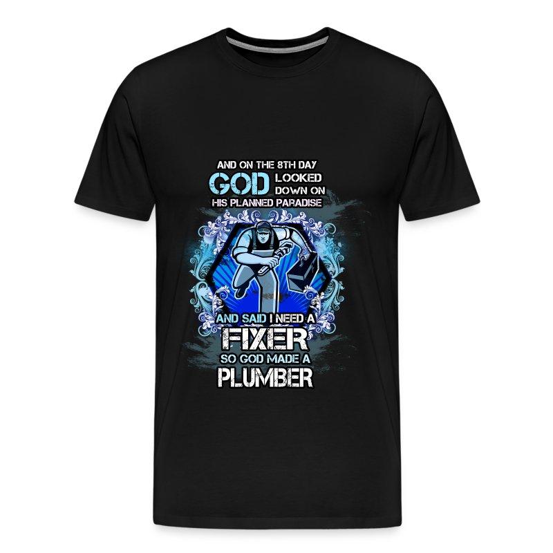 Plumber T Shirt God Made The Plumber T Shirt Spreadshirt