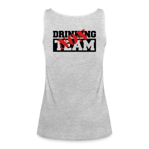 Ladies Tank - NON drinking team - Women's Premium Tank Top