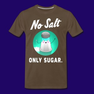 [LE] Trikslyr's No Salt, Only Sugar Shirt - Men's Premium T-Shirt