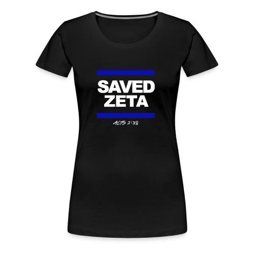 SAVED ZETA - Women's Premium T-Shirt