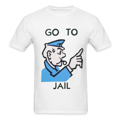 Go To Jail T-Shirt - Men's T-Shirt