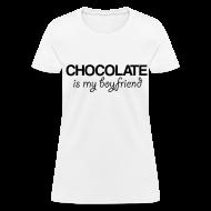 Women's T-Shirts ~ Women's T-Shirt ~ Chocolate is my boyfriend