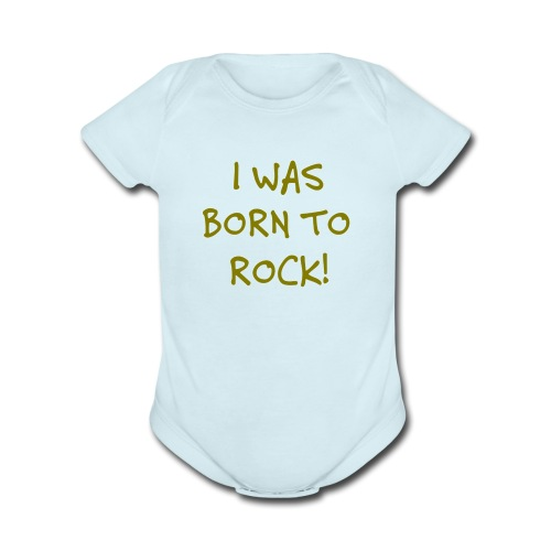 I Was Born to Rock One Piece - Short Sleeve Baby Bodysuit