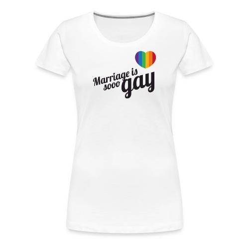 Marriage is so gay - Women - Women's Premium T-Shirt