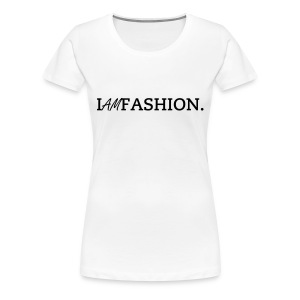 I AM FASHION  - Women's Premium T-Shirt
