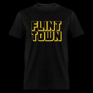 T-Shirts ~ Men's T-Shirt ~ Flint Town