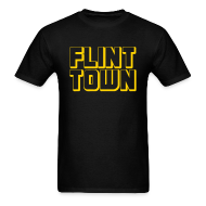 T-Shirts ~ Men's T-Shirt ~ Flint Town