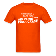 T-Shirts ~ Men's T-Shirt ~ New! Kindergarten Is SO Last Year... Welcome to First Grade | Men's