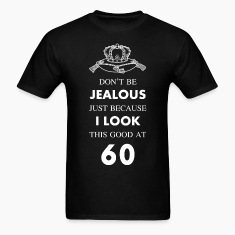60 th birthday jealous at 60 crown design T-Shirts