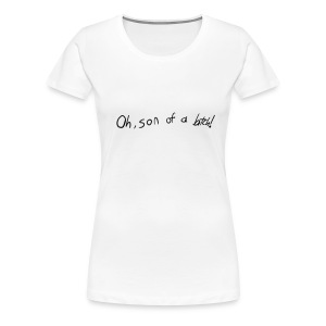 Ladies' Son of a- - Women's Premium T-Shirt