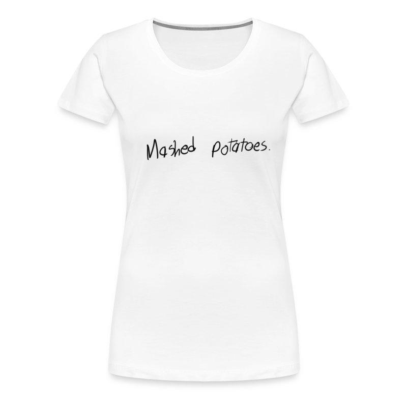 Ladies' Mashed Potatoes - Women's Premium T-Shirt