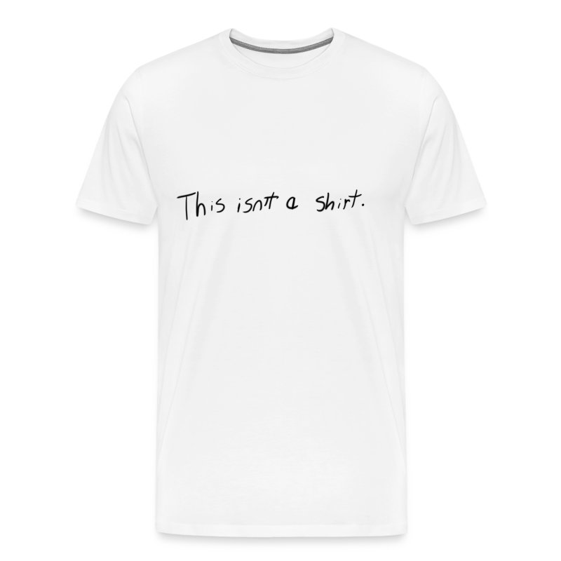 Mens' This isn't a- - Men's Premium T-Shirt
