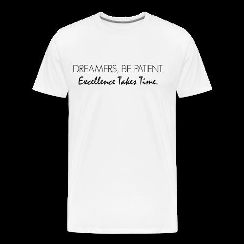 Dreamers Be Patient Men's Crewneck - Men's Premium T-Shirt