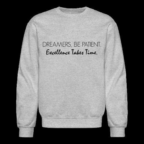 Dreamers Be Patient Sweatshirt - Crewneck Sweatshirt