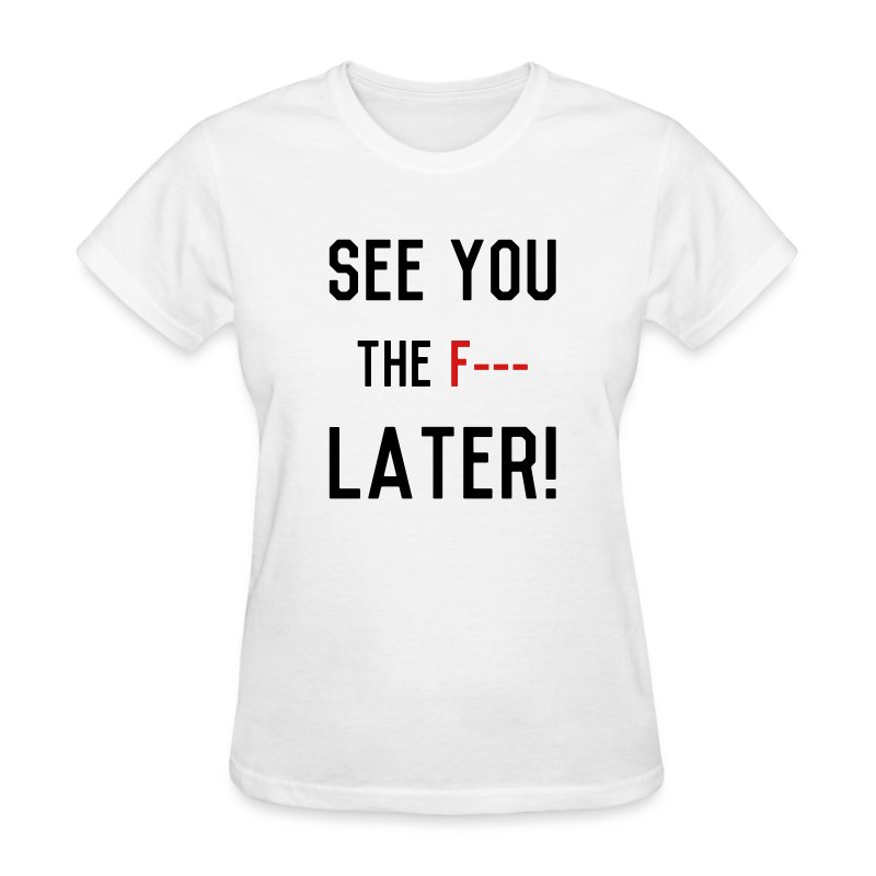 later2 - Women's T-Shirt