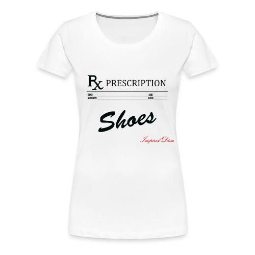Rx Shoes - Women's Premium T-Shirt