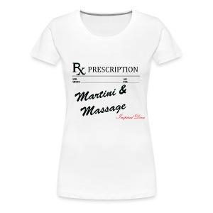 Rx Martini & Massage - Women's Premium T-Shirt