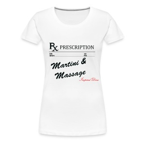 Rx Martini & Massage - Women's Premium T-Shirt