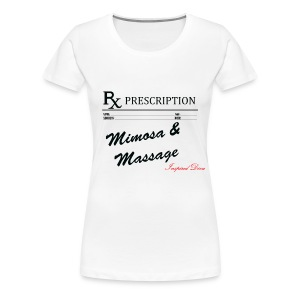 Rx Mimosa & Massage - Women's Premium T-Shirt