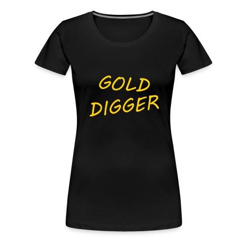 Gold Digger - Women - Women's Premium T-Shirt