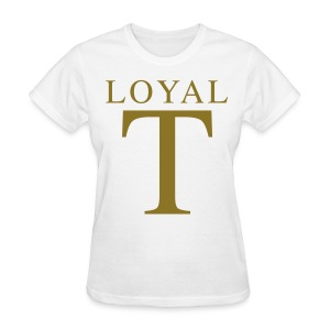LOYAL T  - Women's T-Shirt