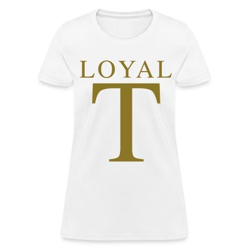 LOYAL T  - Women's T-Shirt
