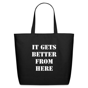 It Gets Better From Here Tote - Eco-Friendly Cotton Tote