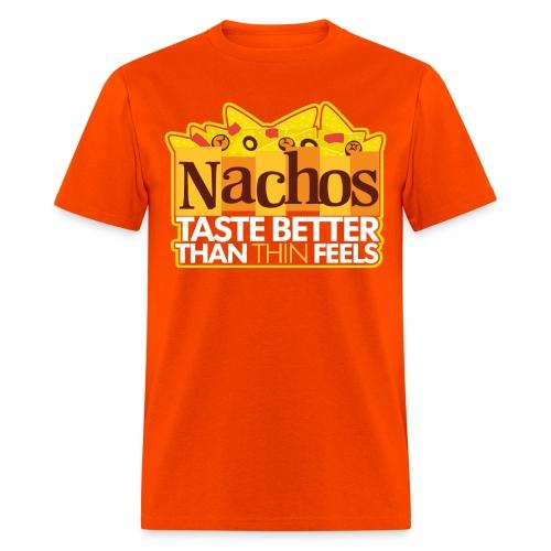 Nachos Taste Better Than Thin Feels - Men's T-Shirt