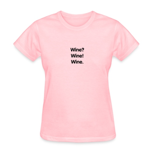 Wine. - Women's T-Shirt