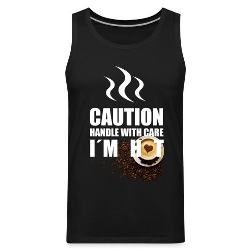 Caution I'm Hot - Men's Premium Tank