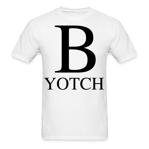 B-Yotch - Men's T-Shirt