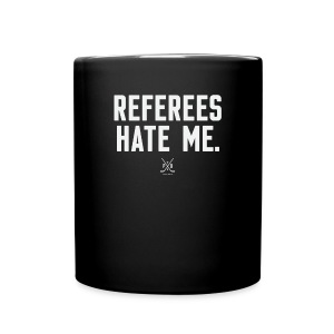 Referees Hate Me - Full Color Mug