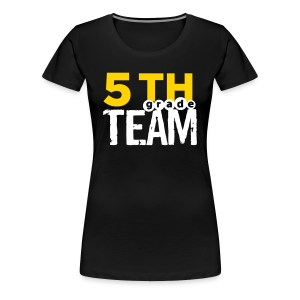 (editable) 5th Grade Team - Women's Premium T-Shirt