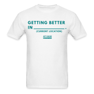 T-Shirts ~ Men's T-Shirt ~ Getting Better