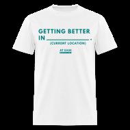 T-Shirts ~ Men's T-Shirt ~ Getting Better