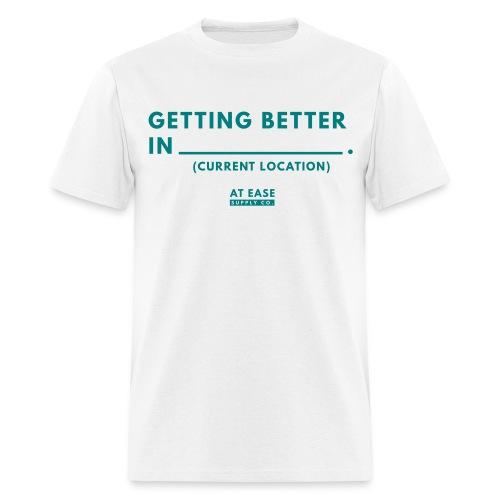 Getting Better - Men's T-Shirt