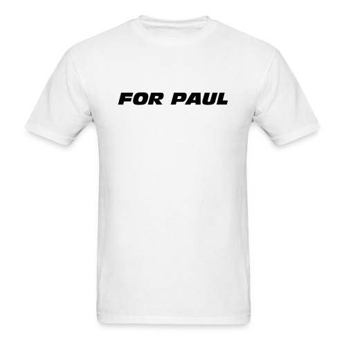 For Paul - Men's T-Shirt