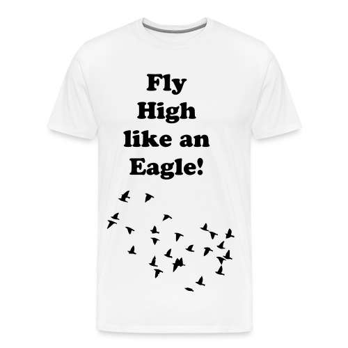 Flying Like an Eagle Shirt - Men's Premium T-Shirt