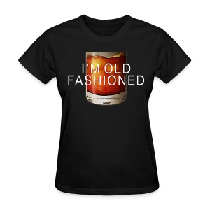 I'M OLD FASHIONED - Women's T-Shirt