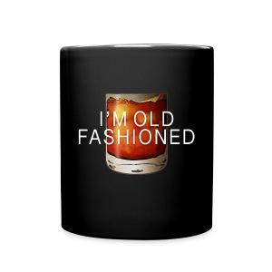 I'M OLD FASHIONED - Full Color Mug