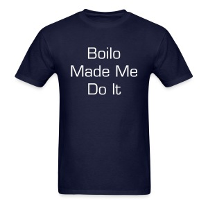 Boilo Made Me Do It - Men's T-Shirt