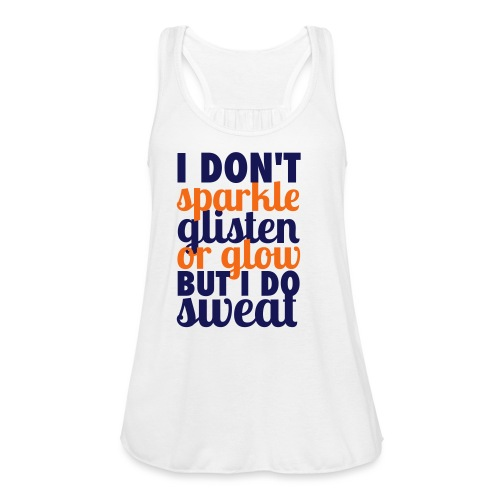 real girls sweat - Women's Flowy Tank Top by Bella
