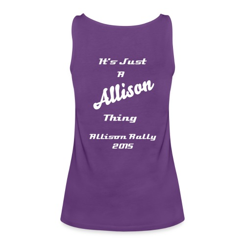 Allison Rally 2015 River Rat It's Just a Allison Thing Women's Tank Top - Women's Premium Tank Top