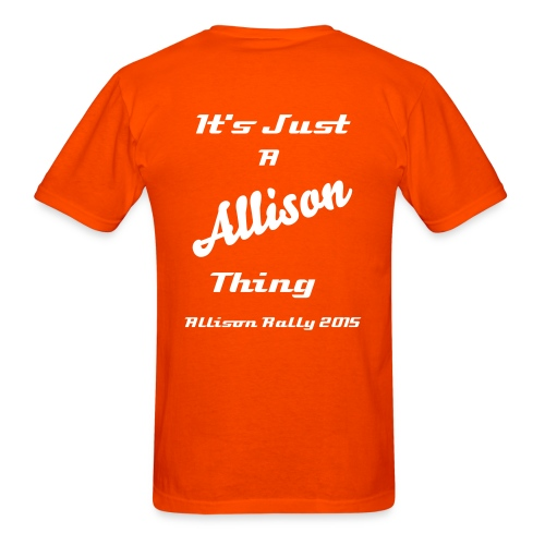 Allison Rally 2015 River Rat It's Just a Allison Thing Men's T-Shirt - Men's T-Shirt